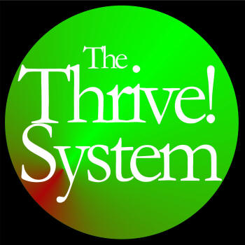 The Thrive! System